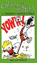 Calvin and Hobbes 1: Thereby Hangs a Tale (Vol 1) by Bill Watterson (1992-04-23)