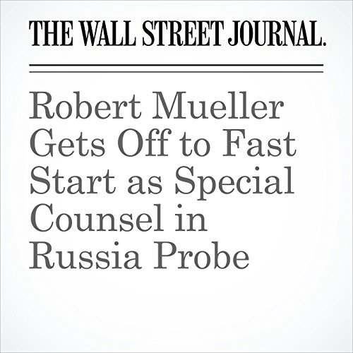 Robert Mueller Gets Off to Fast Start as Special Counsel in Russia Probe copertina