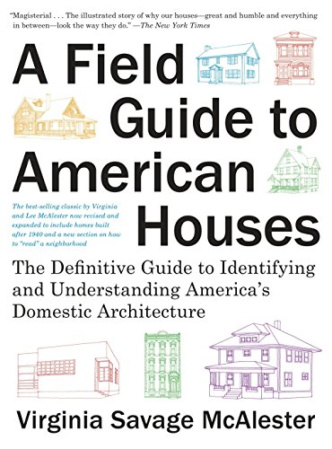 Compare Textbook Prices for A Field Guide to American Houses Revised: The Definitive Guide to Identifying and Understanding America's Domestic Architecture KNOPF Expanded, Revised Edition ISBN 9780375710827 by McAlester, Virginia Savage
