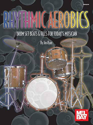 Rhythmic Aerobics: Drum Set Beats & Fills for Today's Musician (English Edition)