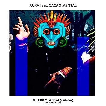 El Loro y la Lora (feat. Cacao Mental)