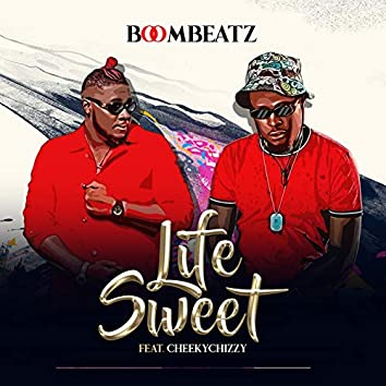 Life Sweet (feat. Cheekychizzy)