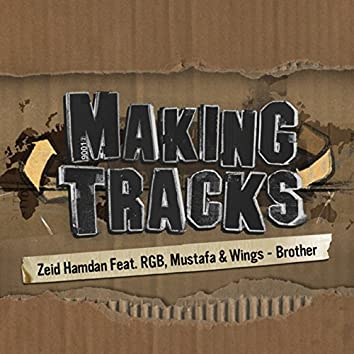 Brother (feat. R.G.B., Mustafa and Wings) [Making Tracks, Episode 2]