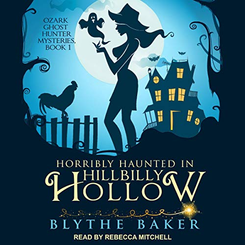 Horribly Haunted in Hillbilly Hollow audiobook cover art
