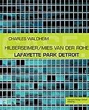 CASE: Lafayette Park Detroit: Hilberseimer/Mies van der Rohe (Case S.)