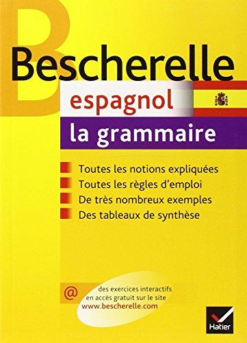 Bescherelle Espagnol : la grammaire: Ouvrage de référence sur la grammaire espagnole