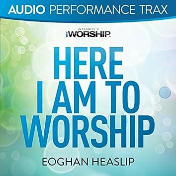 Here I Am to Worship [Audio Performance Trax]
