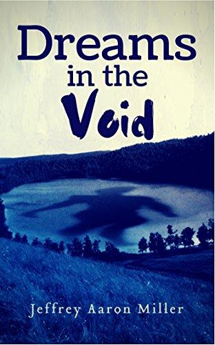 Book: Dreams in the Void by Jeffrey Aaron Miller