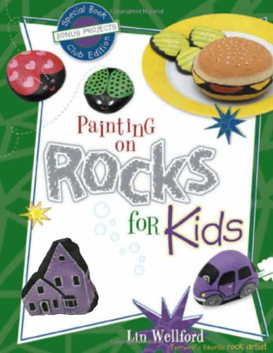 Painting on Rocks for Kids, Special Book, Club Edition with Bonus Projects