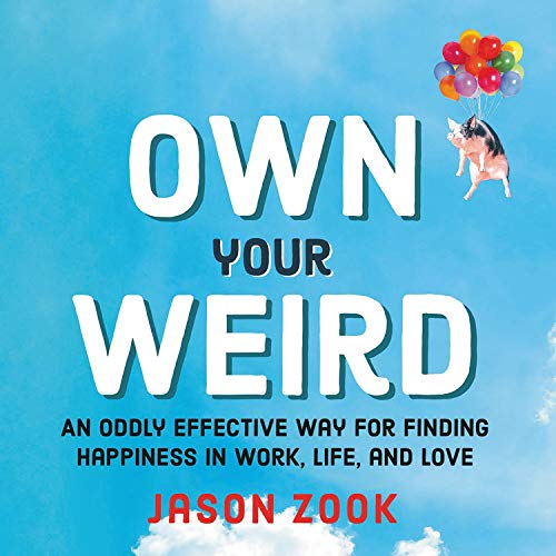 Own Your Weird Audiobook By Jason Zook cover art