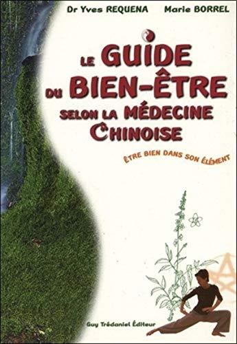 Guide du bien-être selon la médecine chinoise : Etre...