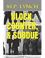 BLOCK, COUNTER, & SUBDUE: [Translated]