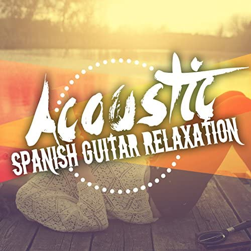 Ultimate Guitar Chill out, Acoustic Spanish Guitar & Guitar Songs Music