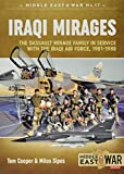Iraqi Mirages: Dassault Mirage Family in Service with Iraqi Air Force, 1981-1988 (Middle E...