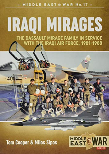 Iraqi Mirages: Mirage F.1 in Service with Iraqi Air Force, 1981-2003 (Middle East@War)