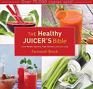 The Healthy Juicer's Bible: Lose Weight, Detoxify, Fight Disease, and Live Long (1620874032) | Amazon price tracker / tracking, Amazon price history charts, Amazon price watches, Amazon price drop alerts