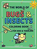 The World of Bugs and Insects: Coloring Book for Kids and Toddlers A Coloring Book for Kids to Introduce Them to the World of Insects and their Names