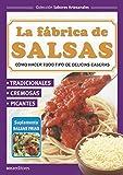 LA FÁBRICA DE SALSAS: cómo hacer todo tipo de delicias caseras
