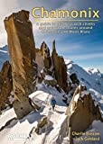 Chamonix: A Guide to the Best Rock Climbs and Mountain Routes Around Chamonix and Mont-Blanc