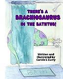 There s A Brachiosaurus in the Bathtub