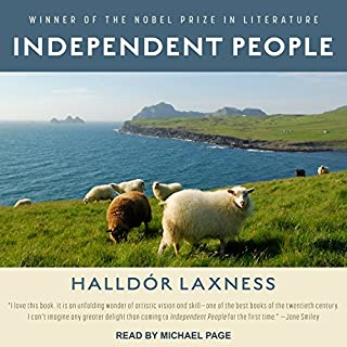 Independent People                   By:                                                                                                                                 Halldór Laxness                               Narrated by:                                                                                                                                 Michael Page                      Length: 20 hrs and 56 mins     187 ratings     Overall 4.4