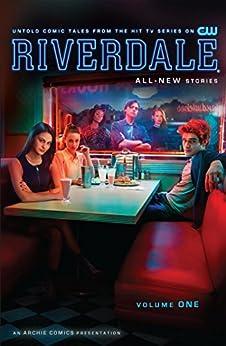 Riverdale Vol. 1 by [Roberto Aguirre-Sacasa, Alitha Martinez, Joe Eisma]