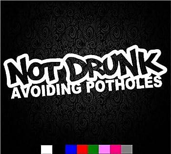 Not Drunk Avoiding Potholes Sticker Funny JDM Drift Lowered car Window  5.5  inch