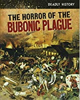 The Horror of the Bubonic Plague (Deadly History)