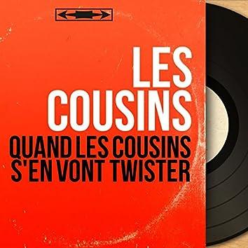 Quand les cousins s'en vont twister (Mono Version)