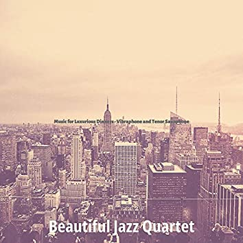 Music for Luxurious Dinners - Vibraphone and Tenor Saxophone