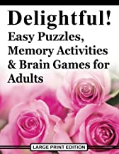 Delightful! Easy Puzzles, Memory Activities and Brain Games for Adults: Includes Large-Print Word Searches, Spot the Odd One Out, Find the Differences, Crosswords, Sudoku, Mazes and Much More