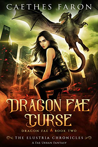 Dragon Fae Curse: A Fae Urban Fantasy (The Elustria Chronicles: Dragon Fae Book 2)