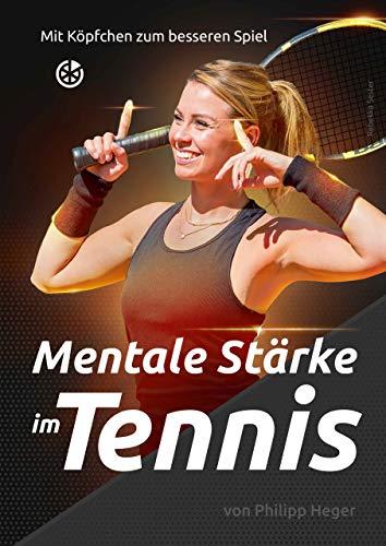 Mentale Stärke im Tennis: Mit Kö...