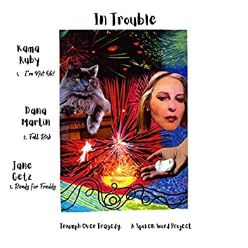In Trouble Triumph Over Tragedy A Spoken Word Project