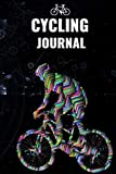 Cycling Journal: Bicycle Journal for Bike Riding Lovers and Cycling Enthusiasts. A great book to log your adventures and training activities. Designed ... Adults, Athletes and both men and women.