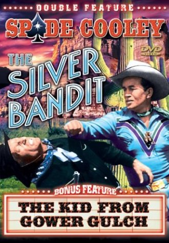 Spade Cooley: The Silver Bandit/The Kid From Gower Gulch