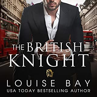The British Knight                   By:                                                                                                                                 Louise Bay                               Narrated by:                                                                                                                                 Shane East,                                                                                        Saskia Maarleveld                      Length: 9 hrs and 12 mins     46 ratings     Overall 4.3