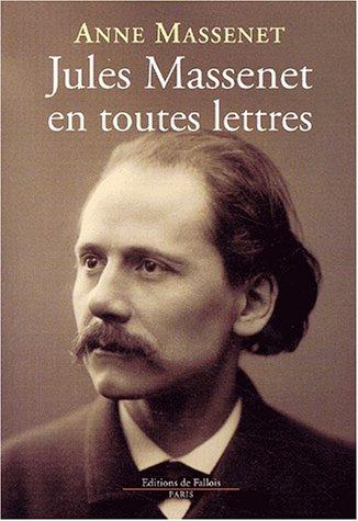 Jules Massenet en toutes lettres