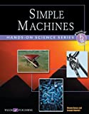 Simple Machines: Gradea 7-10 (Hands-on Physical Science Series SER)