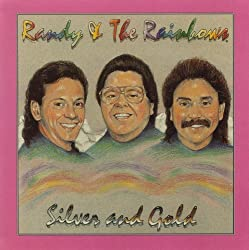 Silver and Gold; Randy & the Rainbows