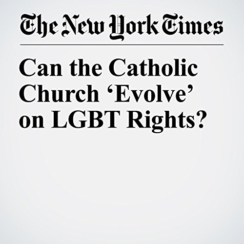 Can the Catholic Church 'Evolve' on LGBT Rights? copertina