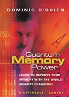 Quantum Memory Power: Learn to Improve Your Memory with the World Memory Champion