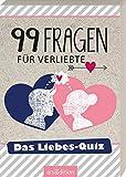 99 Fragen für Verliebte. Das Liebes-Quiz: Das Liebes-Quiz
