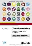 Charakterstärken: Trainings und Interventionen für die Praxis