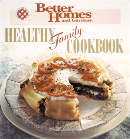 Healthy Family Cooking (Better Homes and Gardens Test Kitchen)