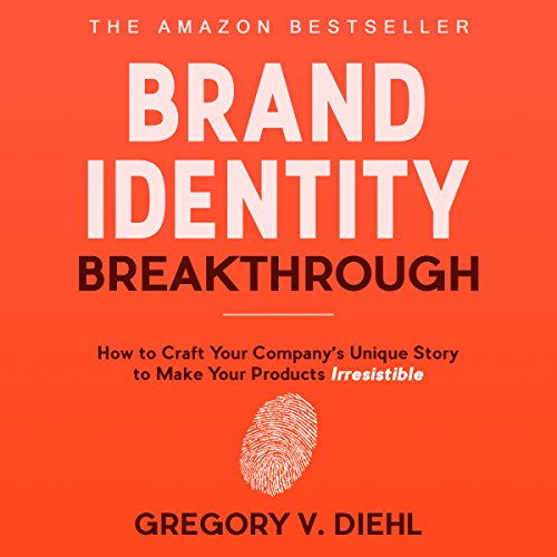 Brand Identity Breakthrough     How to Craft Your Company's Unique Story to Make Your Products Irresistible              By:                                                                                                                                 Gregory V. Diehl                               Narrated by:                                                                                                                                 Gregory V. Diehl                      Length: 6 hrs and 10 mins     99 ratings     Overall 3.9