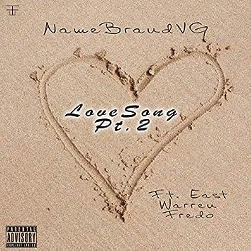 Love Song, Pt. 2 (feat. EastWarrenFredo)