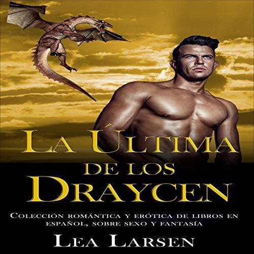 La ultima de los Draycen [The Last of the Draycen] audiobook cover art