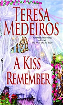 A Kiss to Remember (Once Upon a Time Book 3) by [Teresa Medeiros]