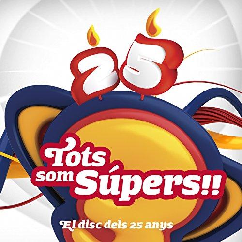 Tots Som Supers (feat. Els Amics de les Arts, Elena Gadel, Joan Colomo, Els Catarres, Arnau Tordera, Enric Verdaguer, Judit Neddermann, Joan Dausà, Gemma Humet, SP3, OBC)